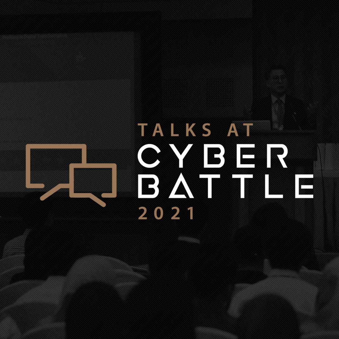 Talks at Cyber Battle